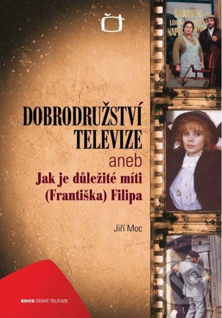 Fatimma.cz Dobrodružství televize aneb Jak je důležité míti (Františka) Filipa Image
