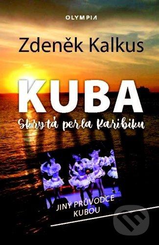 KUBA skrytá perla Karibiku - Zdeněk Kalkus