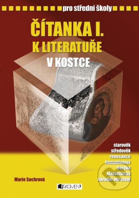 Čítanka I. k literatuře v kostce pro střední školy - Marie Sochrová, Pavel Kantorek (ilustrácie)