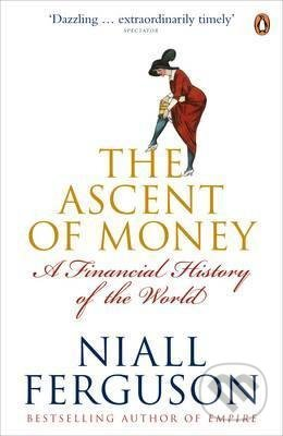The Ascent of Money - Niall Ferguson