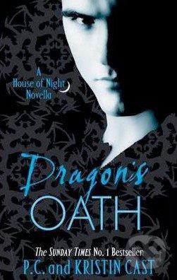 Dragon's Oath: A House of Night Novella - P.C. Cast, Kristin Cast