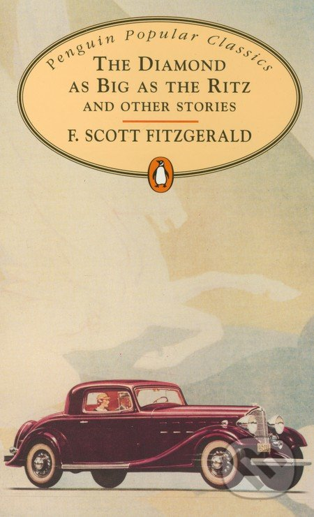 The Diamond as Big as the Ritz and other Stories - Francis Scott Fitzgerald