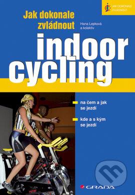 Jak dokonale zvládnout indoorcycling - Hana Lepková a kol.