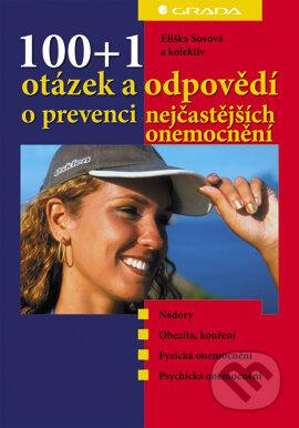 100+1 otázek a odpovědí o prevenci nejčastějších onemocnění - Eliška Sovová a kol.