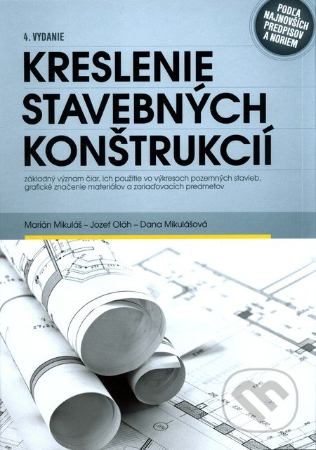 Kniha Kreslenie Stavebnych Konstrukcii Marian Mikulas Martinus