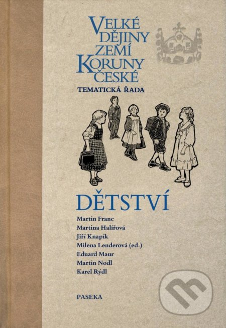 Velké dějiny zemí Koruny české: Dětství - Milena Lenderová