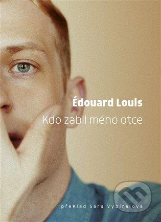 Kdo zabil mého otce - Édouard Louis