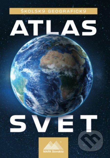 Školský geografický atlas - Svet - Ladislav Tolmáči, Anton Magula