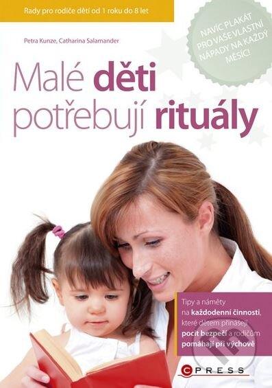 Malé děti potřebují rituály - Petra Kunze, Catharina Salamander