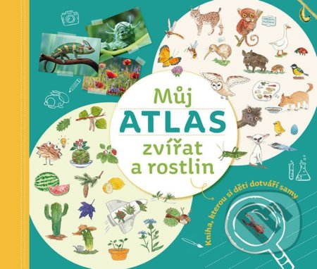 Můj atlas zvířat a rostlin - Monika Kopřivová
