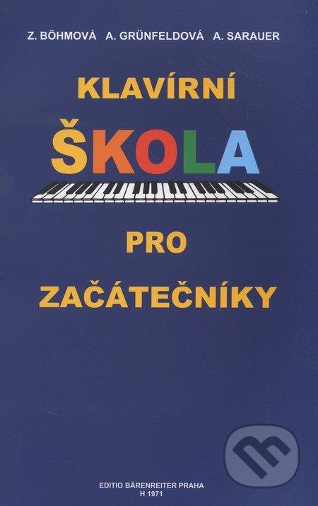 Klavírní škola pro začátečníky - Zdenka Böhmová, Arnoštka Grünfeldová, Alois Sarauer