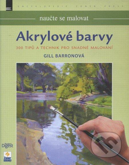 Akrylové barvy: Naučte se malovat - Gill Barronová