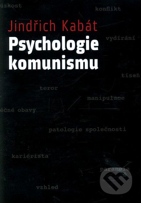Psychologie komunismu - Jindřich Kabát