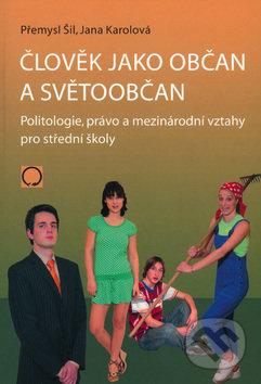 Člověk jako občan a světoobčan - Přemysl Šil, Jana Karolová