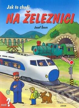 Jak to chodí na železnici - Dana Winklerová, Josef Švarc