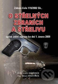 Zákon o střelných zbraních a střelivu - Libor Kovárník, Milan Martínek
