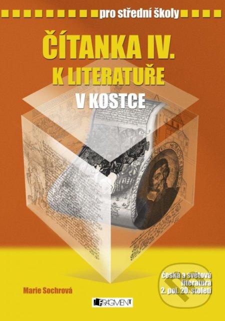 Čítanka IV. k literatuře v kostce pro střední školy - Marie Sochrová, Pavel Kantorek (ilustrácie)