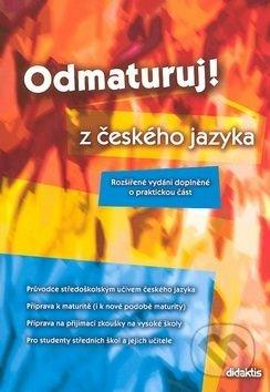 Odmaturuj! z českého jazyka - Olga Mužíková