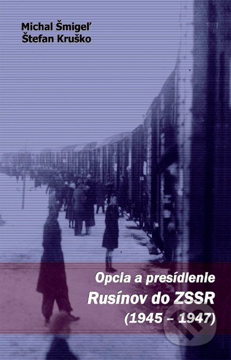Fatimma.cz Opcia a presídlenie Rusínov do ZSSR (1945 - 1947) Image