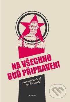 Na všechno buď připraven - Lubomír Školoud, Petr Štěpánek