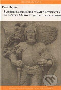 Fatimma.cz Šlechtické sepulkrální památky litoměřicka do počátku 18. století jako historický pramen Image
