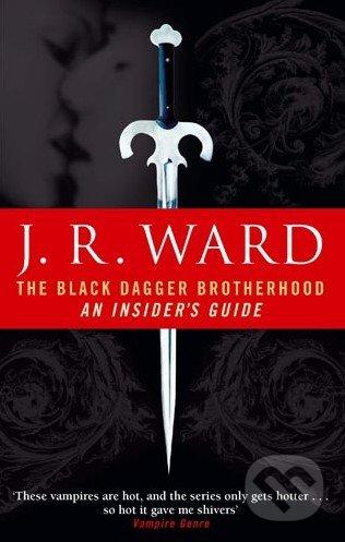 The Black Dagger Brotherhood An Insider's Guide - J.R. Ward