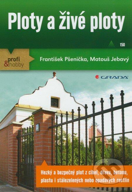 Ploty a živé ploty - František Pšenička, Matouš Jebavý