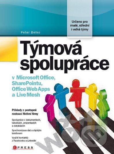 Týmová spolupráce v Microsoft Office, SharePointu, Office Web Apps a Live Mesh - Peter Belko