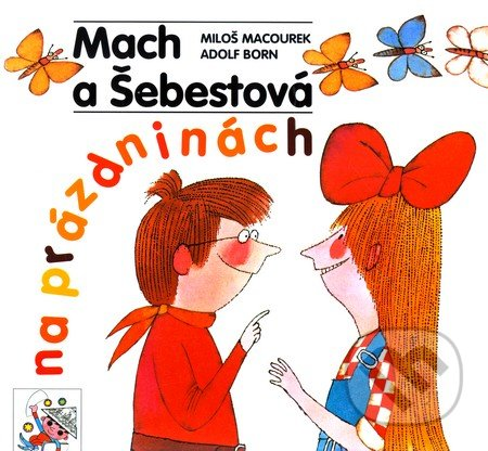 Peticenemocnicesusice.cz Mach a Šebestová na prázdninách Image