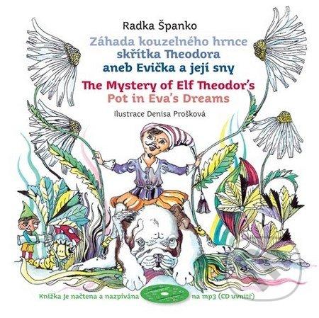 Záhada kouzelného hrnce skřítka Theodora aneb Evička a její sny - Radka Španko