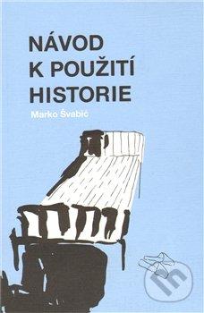 Návod k použití historie - Marko Švabić