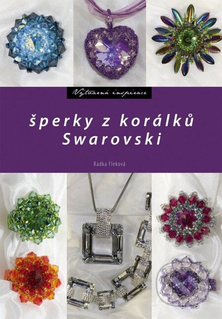 Šperky z korálků Swarovski - Radka Fleková