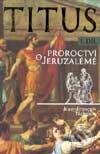 Valborberatrail.it Titus I. díl - Proroctví o Jeruzalémě Image