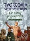Fatimma.cz Tvorcovia svetových dejín - Od antiky po stredovek Image