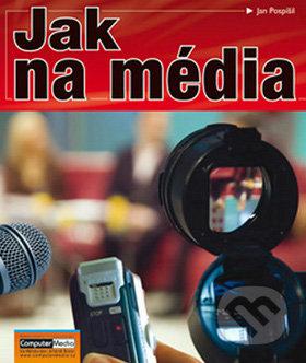 Jak na média - Jan Pospíšil