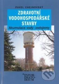 Zdravotní vodohospodářské stavby - Pavel Chejnovský