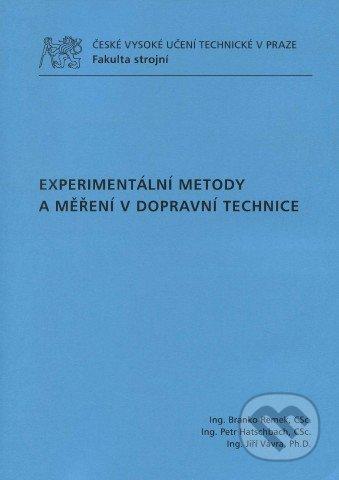 Experimantální metody a měření v dopravní technice - Branko Remek a kol.