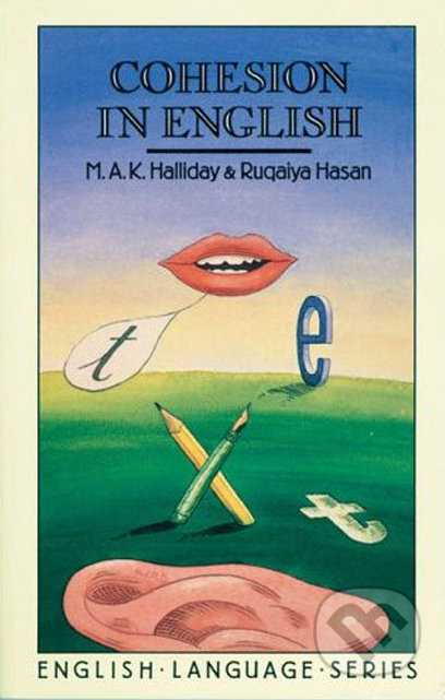 Cohesion in English - M.A.K. Halliday, Ruqaiya Hasan