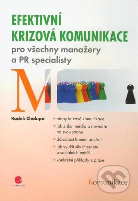 Efektivní krizová komunikace pro všechny manažery a PR specialisty - Radek Chalupa