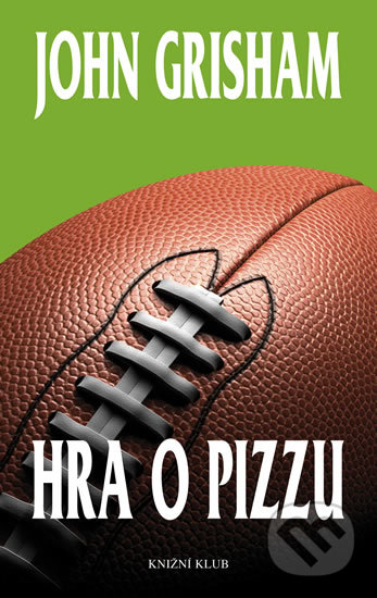 Hra o pizzu - John Grisham