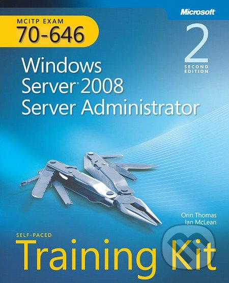 MCITP Self-Paced Training Kit (Exam 70-646) - Microsoft Press