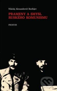 Prameny a smysl ruského komunismu - Nikolaj A. Berďajev