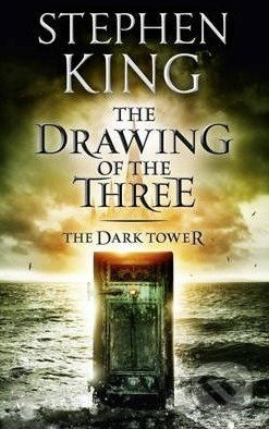 The Dark Tower: The Drawing of the Three - Stephen King