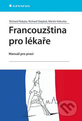 Francouzština pro lékaře - Richard Rokyta, Richard Stejskal, Martin Vokurka