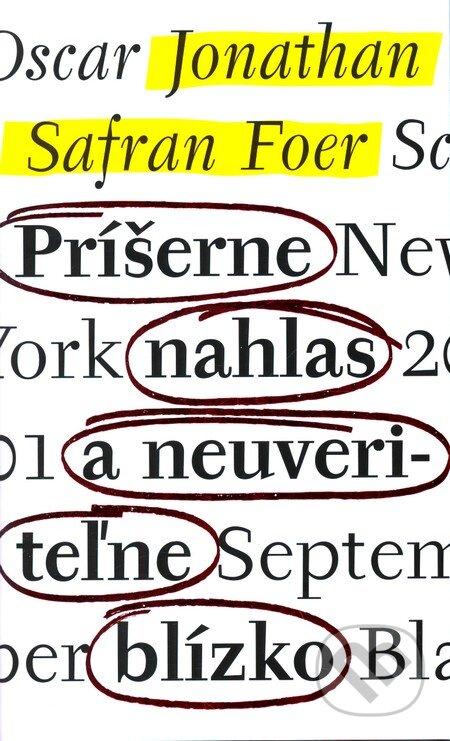 Príšerne nahlas a neuveriteľne blízko - Jonathan Safran Foer