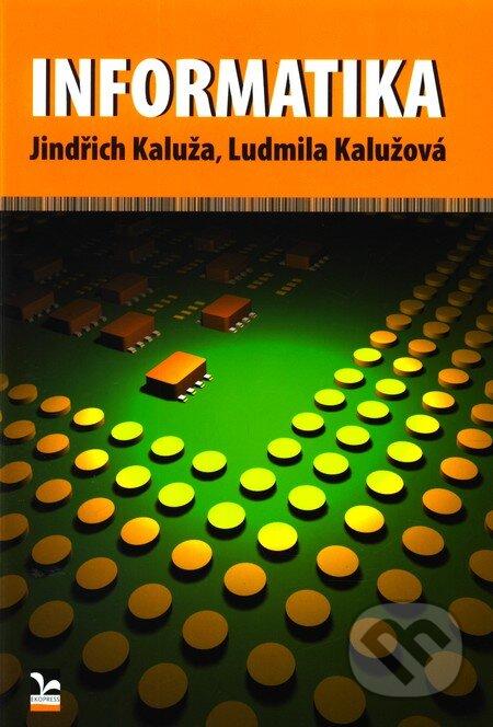 Informatika - Jindřich Kaluža, Ludmila Kalužová