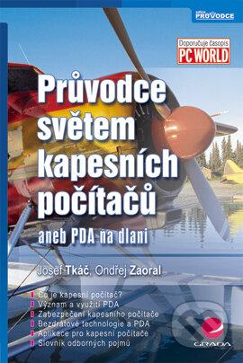 Průvodce světem kapesních počítačů - Ondřej Zaoral, Josef Tkáč