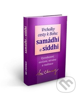 Vrcholky cesty k Bohu Samádhi a Siddhi - Sri Chinmoy