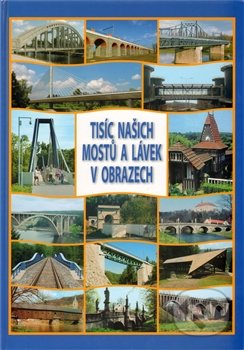 Fatimma.cz Tisíc našich mostů a lávek v obrazech Image