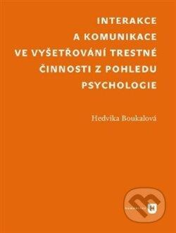 Fatimma.cz Interakce a komunikace ve vyšetřování trestné činnosti z pohledu psychologie Image